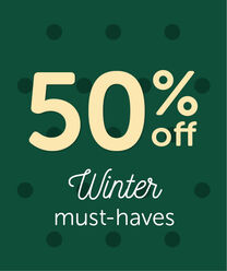 50% OFF Winter Must-haves