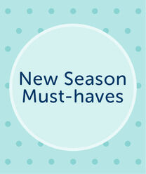 New Season Must Haves